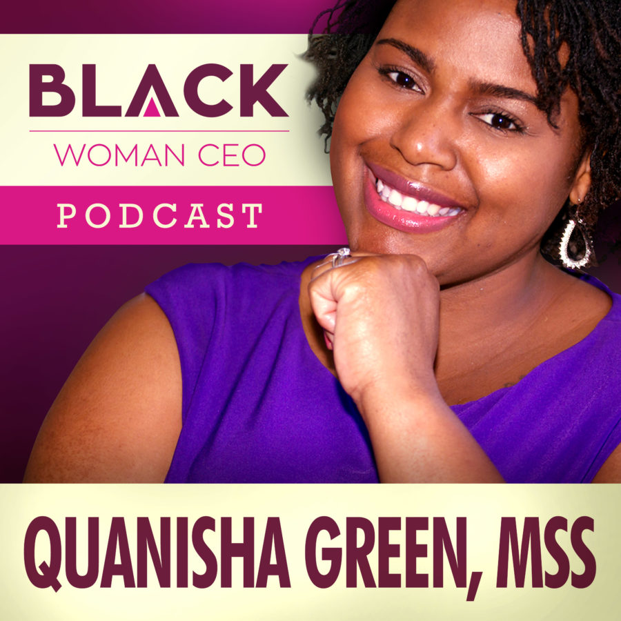 Quanisha Green Black Woman CEO Podcasr